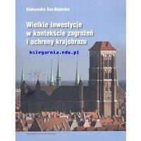 Biblioteka motoryzacji, Wielkie inwestycje w kontekście zagrożeń i ochrony krajobrazu (opr. miękka)