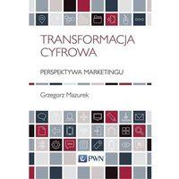 Biblioteka biznesu, Transformacja cyfrowa. Perspektywa marketingu - Mazurek Grzegorz - książka (opr. miękka)