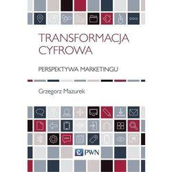 Transformacja cyfrowa. Perspektywa marketingu - Mazurek Grzegorz - książka (opr. miękka)