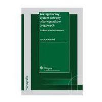 Książki prawnicze i akty prawne, Transgraniczny system ochrony ofiar wypadków drogowych (opr. twarda)