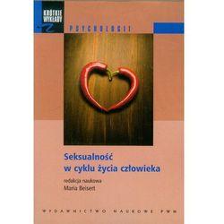 SEKSUALNOŚĆ W CYKLU ŻYCIA CZŁOWIEKA (oprawa miękka) (Książka) (opr. miękka)