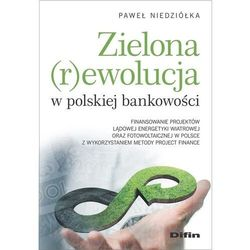 Zielona rewolucja w polskiej bankowości... (opr. broszurowa)