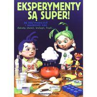 Książki dla dzieci, Eksperymenty są super (opr. broszurowa)