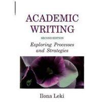 Socjologia, Academic Writing Exploring Processes & Strategies (opr. miękka)