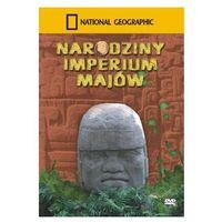 Pozostałe filmy, Narodziny Imperium Majów. National Geographic