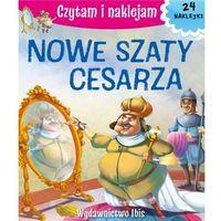 Książki dla dzieci, Czytam i naklejam Nowe szaty cesarza - Praca zbiorowa (opr. broszurowa)