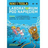 Książki dla dzieci, Laboratorium pod napięciem. Niki i Tesla - Opracowanie zbiorowe (opr. broszurowa)