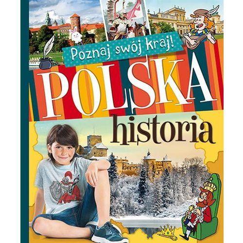 Książki dla dzieci, Poznaj swój kraj. Polska historia (miękka) (opr. miękka)