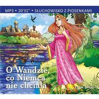 Literatura młodzieżowa, Słuchowisko z piosenkami - O Wandzie, co Niemca...