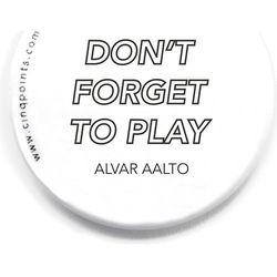 Przypinka biała Badge Don't Forget to Play