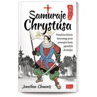 Historia, Samuraje Chrystusa (opr. miękka)