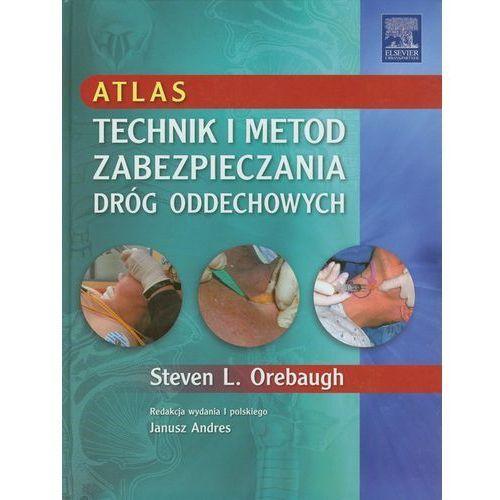 Książki medyczne, Atlas technik i metod zabezpieczania dróg oddechowych (opr. twarda)
