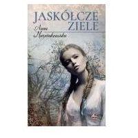Literatura młodzieżowa, Jaskółcze ziele - Anna Marcinkowska (opr. broszurowa)