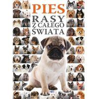 Hobby i poradniki, Pies. Rasy z całego świata (opr. twarda)
