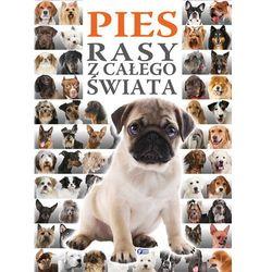 Pies. Rasy z całego świata (opr. twarda)