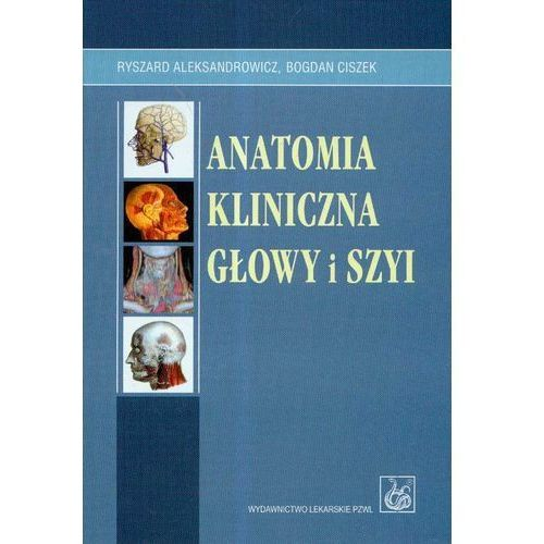 Książki medyczne, Anatomia kliniczna głowy i szyi (opr. twarda)