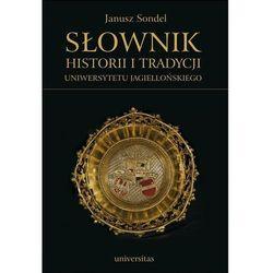 Słownik historii i tradycji Uniwersytetu Jagiellońskiego - Janusz Sondel - ebook