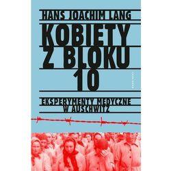 Kobiety z bloku 10 Eksperymenty medyczne w Auschwitz - Hans Joachim Lang - ebook