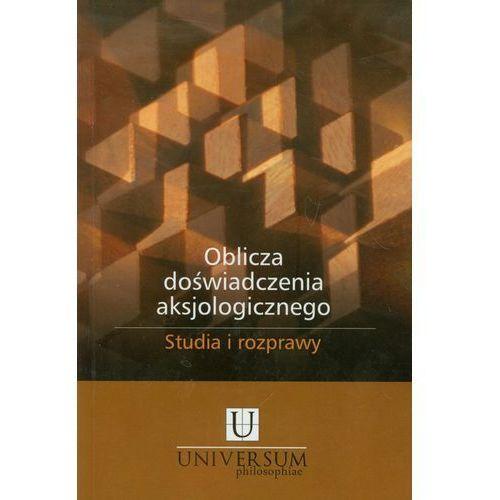 Filozofia, Oblicza doświadczenia aksjologicznego (opr. miękka)