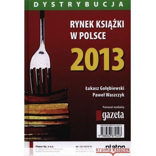 Pozostałe książki, Rynek książki w Polsce 2013. Dystrybucja (opr. twarda)