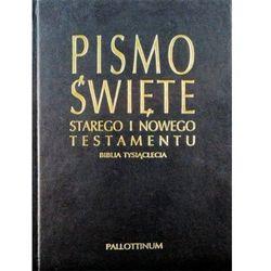 Biblia Tysiąclecia. Pismo Święte Starego i Nowego Testamentu.
