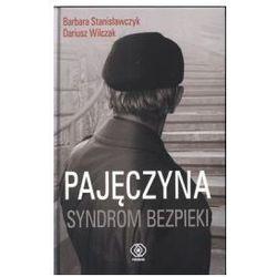 PAJĘCZYNA. SYNDROM BEZPIEKI Barbara Stanisławczyk, Dariusz Wilczak