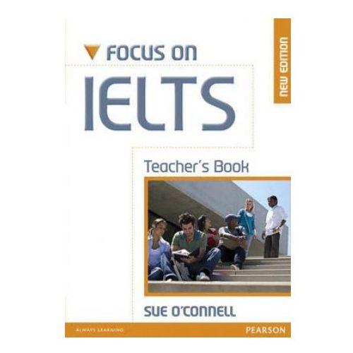 Książki do nauki języka, Focus On IELTS New Edition Książka Nauczyciela (opr. miękka)