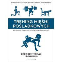 Hobby i poradniki, Trening mięśni pośladkowych - contreras bret,cordoza glen (opr. twarda)