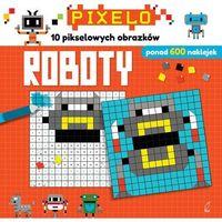 Książki dla dzieci, Pixelo. Roboty + 600 naklejek (opr. broszurowa)