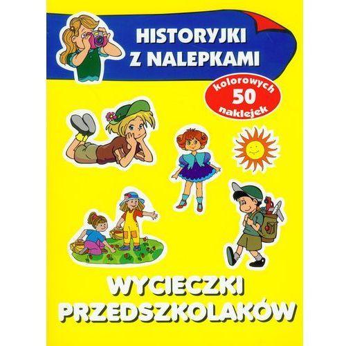 Książki dla dzieci, WYCIECZKI PRZEDSZKOLAKA HISTORYJKI Z NALEPKAMI (opr. miękka)