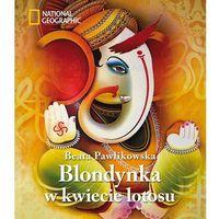 Reportaże, Blondynka w kwiecie lotosu (opr. twarda)