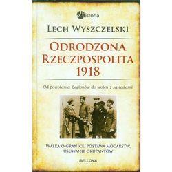 Odrodzona Rzeczpospolita 1918 (opr. twarda)
