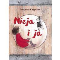 E-booki, Nieja i ja - Antonina Kasprzak, Katarzyna Bukiert (EPUB)