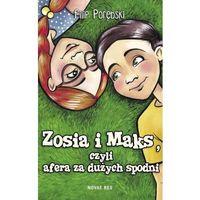 Literatura młodzieżowa, Zosia i Maks, czyli afera za dużych spodni [Porębski Filip]