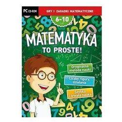 Matematyka To Proste! 6-10 lat