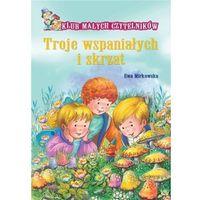 Książki dla dzieci, Troje wspaniałych i skrzat - Ewa Mirkowska (opr. broszurowa)