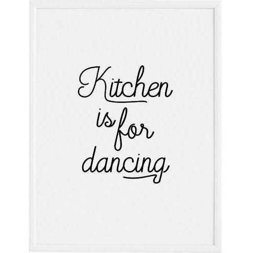 Plakaty, Plakat Kitchen is for Dancing 40 x 50 cm