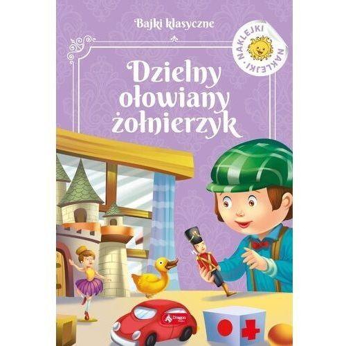 Książki dla dzieci, Dzielny ołowiany żołnierzyk (opr. miękka)