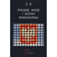 Historia, Polskie wizje i oceny komunizmu po 1939 roku (opr. miękka)