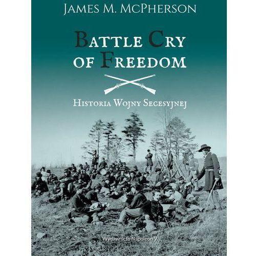 E-booki, Battle Cry of Freedom Historia Wojny Secesyjnej - James M. McPherson (MOBI)