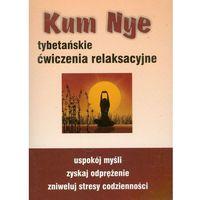 Paranauki i zjawiska paranormalne, Kum Nye. Tybetańskie ćwiczenia relaksacyjne (opr. miękka)