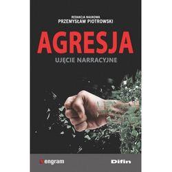 Agresja ujęcie narracyjne [Piotrowski Przemysław redakcja naukowa] (opr. broszurowa)