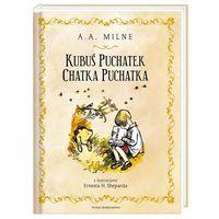 """Książki dla dzieci, Książka """"Kubuś Puchatek. Chatka Puchatka"""" wydawnictwo Nasza Księgarnia 9788310133816 (opr. twarda)"""