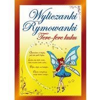 Książki dla dzieci, Tere-fere kuku, Wyliczanki rymowanki - Opracowanie zbiorowe (opr. miękka)