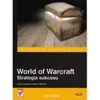 Biblioteka biznesu, World of Warcraft. Strategia sukcesu (opr. broszurowa)