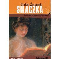 Literatura młodzieżowa, Siłaczka lektura z opracowaniem Stefan Żeromski - Agnieszka Nożyńska-Demianiuk (opr. miękka)