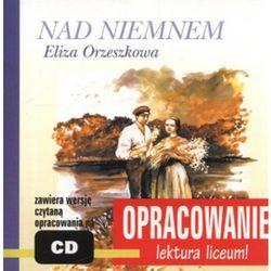 Nad Niemnem. Opracowanie - lektura liceum! Audiobook (+CD) + zakładka do książki GRATIS