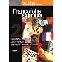 Książki do nauki języka, Francofolie express 2 Podręcznik. Liceum technikum - Boutegege Regine, Supryn-Klepcarz Magdalena - książka