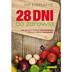 28 dni do zdrowia - Rip Esselstyn (opr. miękka)