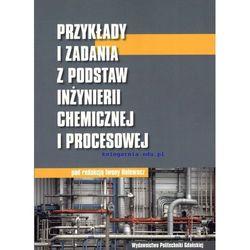 Przykłady i zadania z podstaw inżynierii chemicznej i procesowej (opr. miękka)